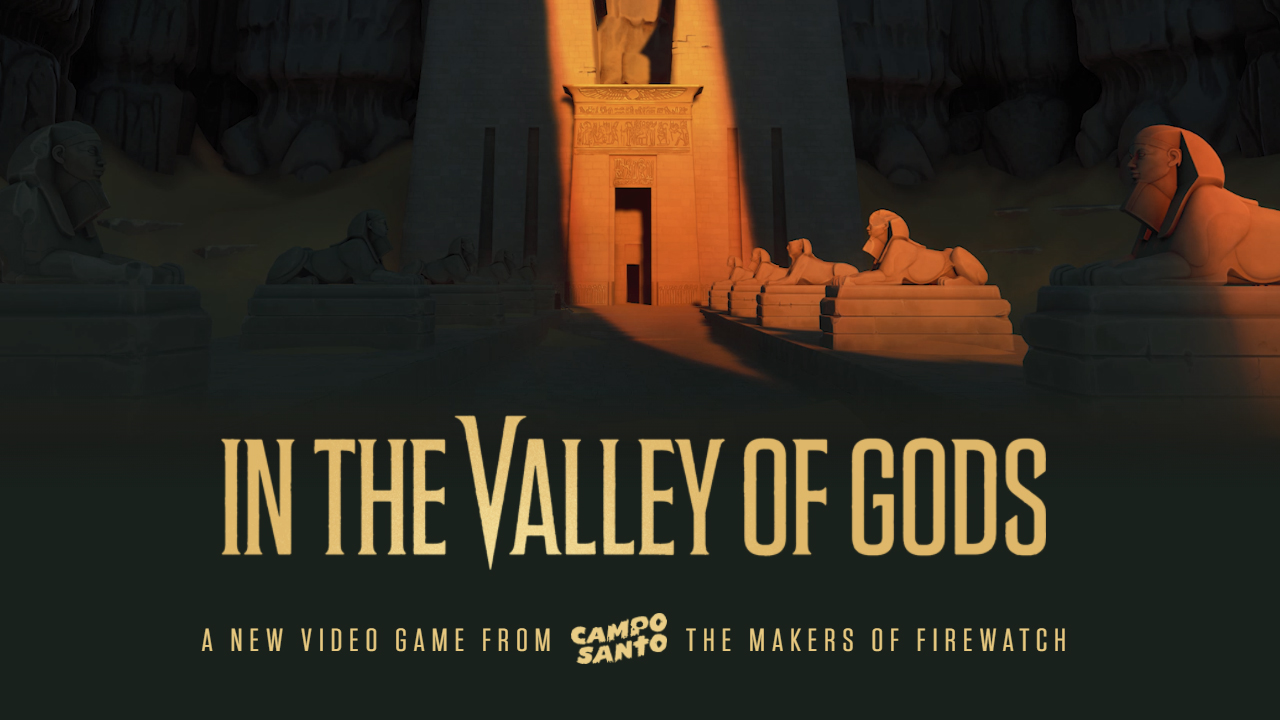 In the Valley of Gods is the next game from Campo Santo
