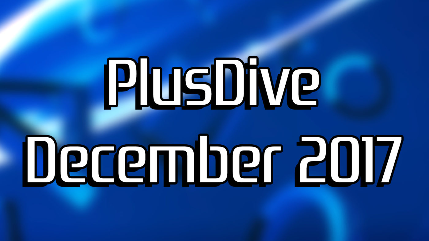 PlusDive December 2017 - A Review of This Month's PS Plus Titles