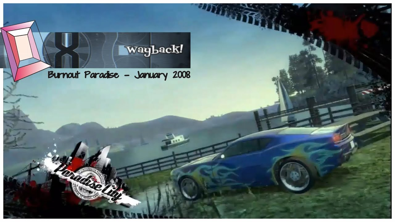 Wayback: A Toast to Burnout Paradise's 10th Anniversary