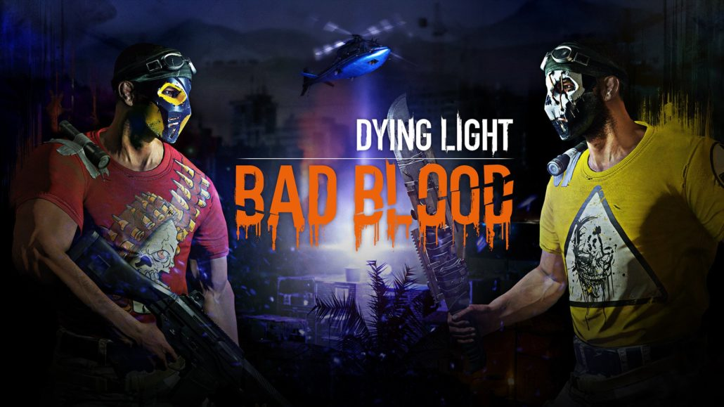 "Dying Light Battle Royale Mode ""Bad Blood"" Gameplay Shown Off Along With New Info"