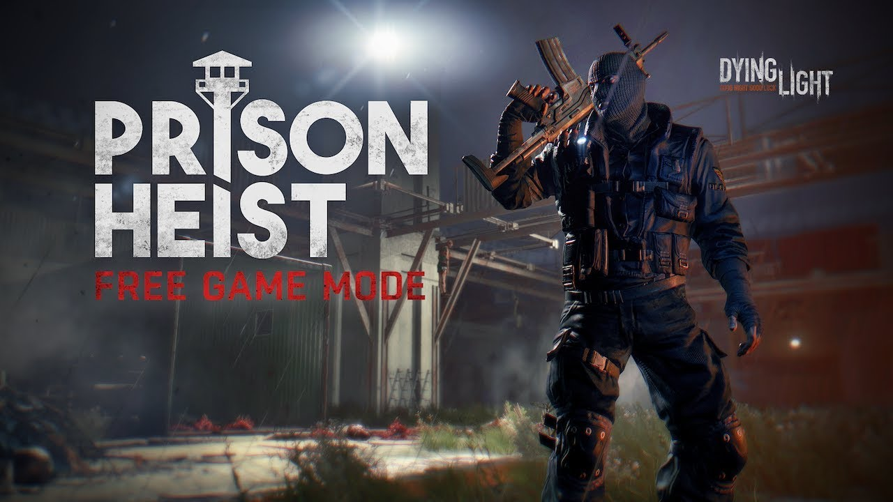 Dying Light Prison Heist Mode Now Out for Free