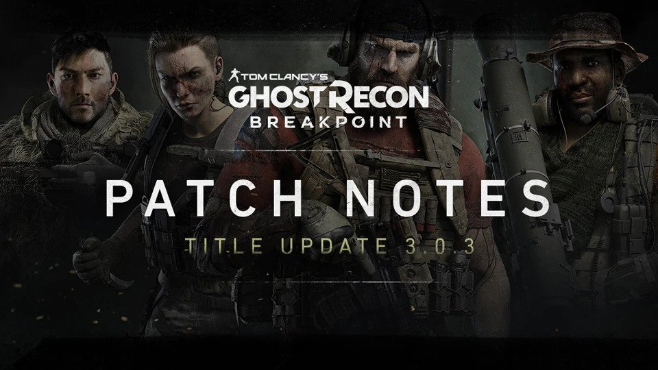 Ghost Recon Breakpoint Title Update 3.0.3 Patch Notes