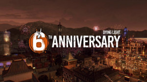 dying light 6th anniversary